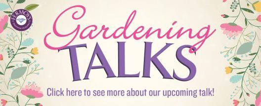 Garden Talks